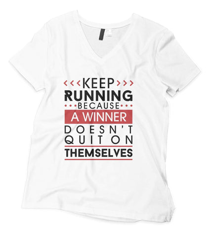 Keep Running Because A Winner Doesn't Quit On Themselves V-Neck T-Shirt