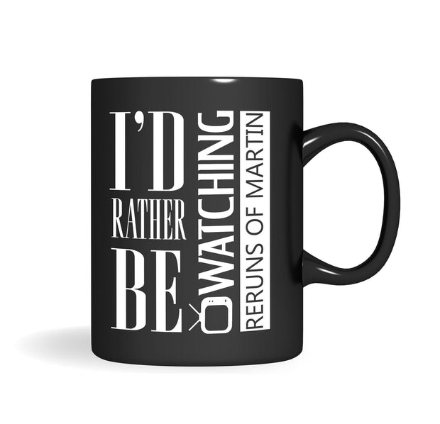 I'd Rather Be Watching Martin Mug - Izzy & Liv - mug