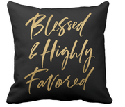 Pillow - Blessed & Highly Favored Pillow COVER