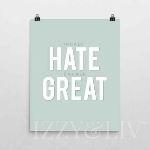 Inhale Hate Exhale Great Poster - Izzy & Liv