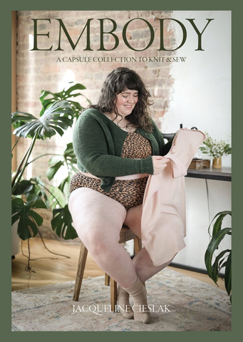 Embody: A Capsule Collection to Knit & Sew by Jacqueline Cieslak