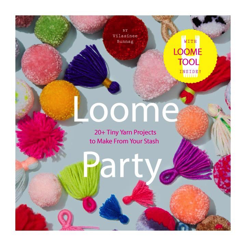 Loome Party— 20+ Tiny Yarn Projects to Make From Your Stash