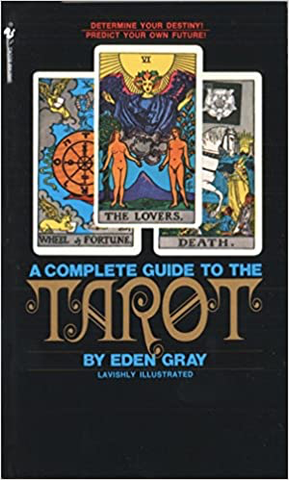 Complete Guide to the Tarot by Eden Gray