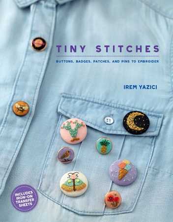 Tiny Stitches- Buttons, Badges, Patches, and Pins by Irem Yazici