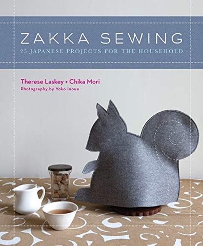 Zakka Sewing: 25 Japanese Projects for the Household by Therese Laskey and Chika Mori PREORDER