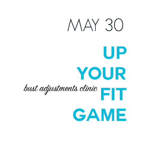 make*do*mend: Up Your Game with Fit! Bust Adjustments Clinic, Saturday, May 30th 3 to 4:30 p.m.