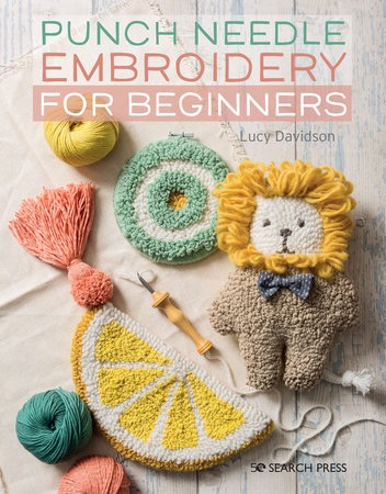 Punch Needle Embroidery for Beginners by Lucy Davidson