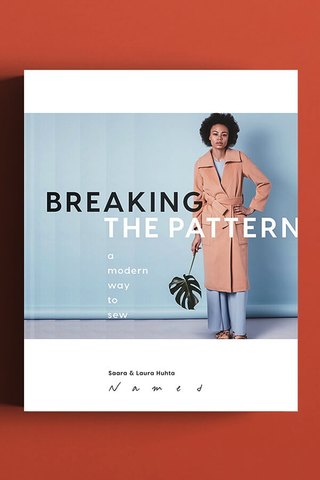 Breaking the Pattern: A Modern Way to Sew by Saara and Laura Huhta