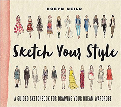 Sketch Your Style by Robyn Neild