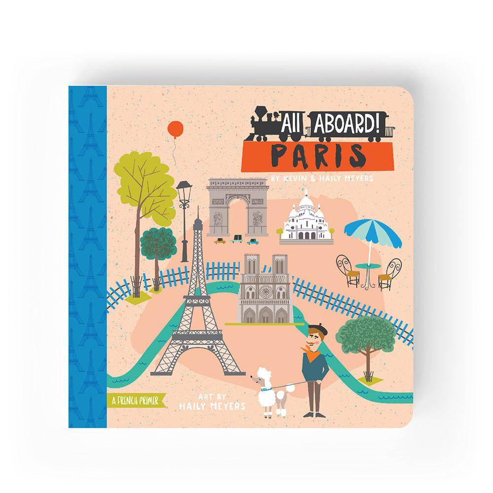 All Aboard Series : Paris. A French Primer picture board book for baby's and children. From Lucy Darling