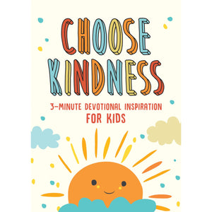 'Choose Kindness' 3-Minute Devotional Inspiration for Kids Book