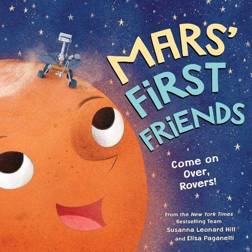'Mars' First Friends: Come on Over, Rovers!' Hardcover | Picture Book by Susanna Leonard Hill