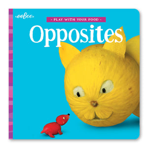 eeboo | Play With Your Food Board Book | Opposites