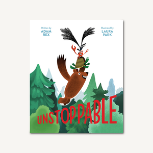 'Unstoppable' Book | by Adam Rex ; Illustrated by Laura Park