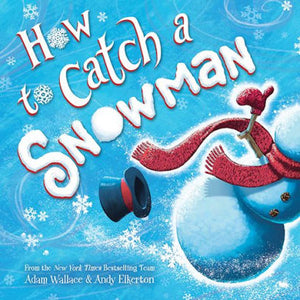 'How to Catch a Snowman' Book | by Adam Wallace