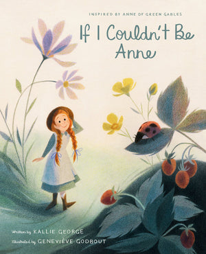 'If I Couldn't Be Anne' Book | Inspired by Anne of Green Gables | by Kallie George