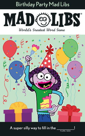 Mad Libs | Birthday Party | A Super Silly Way to Fill in the _______