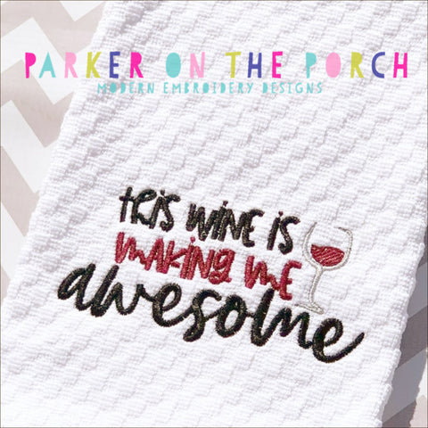 Digital Download- This Wine is Making Me Awesome - Embroidery Fill