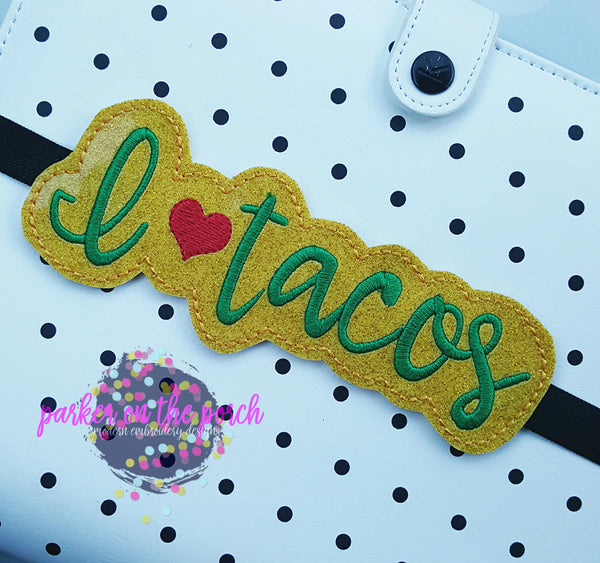 Digital Download- I Heart Tacos Planner Band - in the hoop machine embroidery