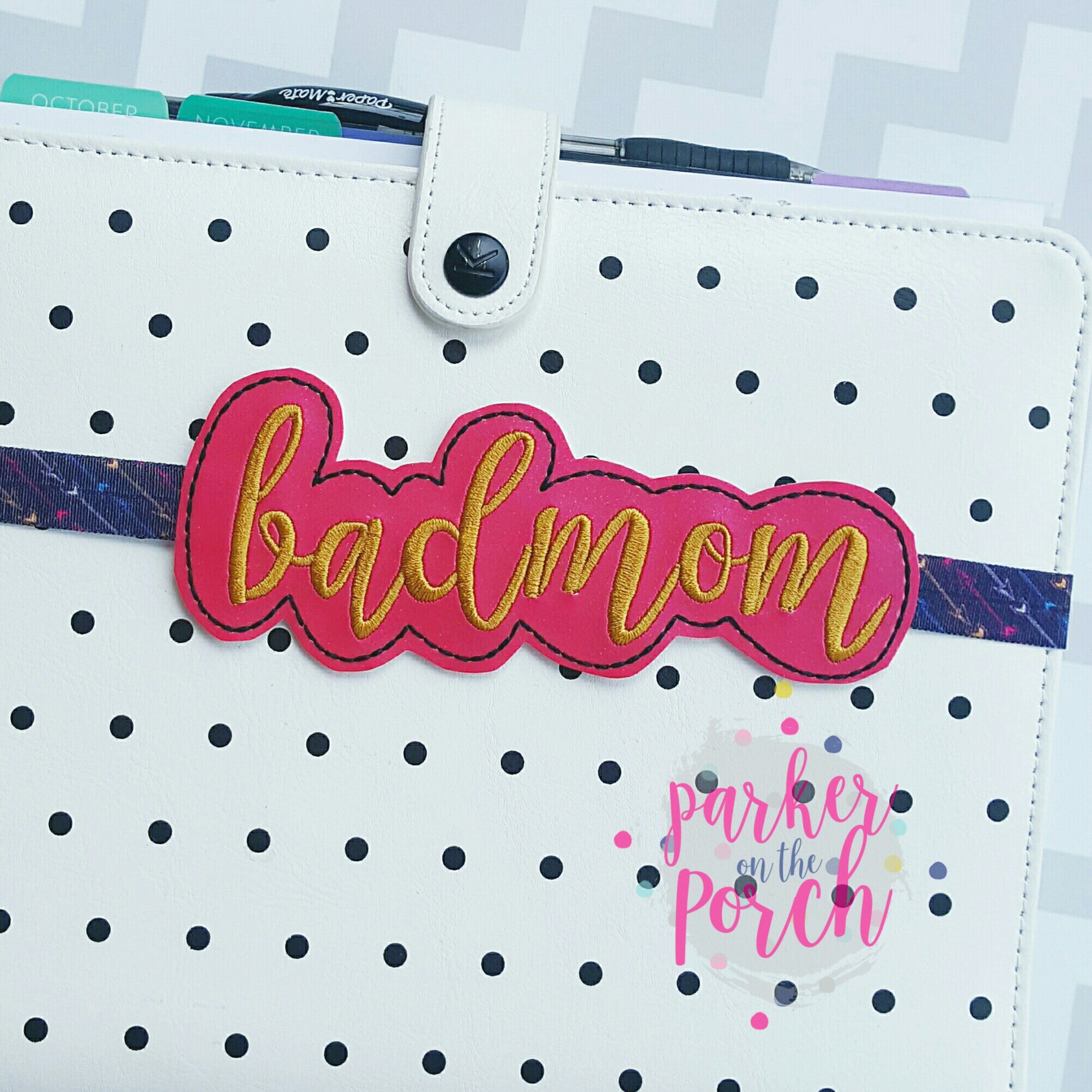 Digital Download- Bad Mom Planner Band - in the hoop machine embroidery ITH pattern
