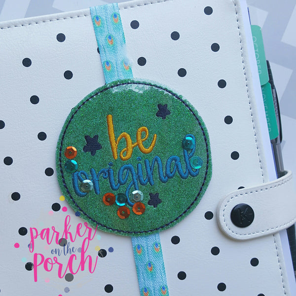 Digital Download- Glitter Circle Planner Band- Be Original - in the hoop machine embroidery ITH pattern