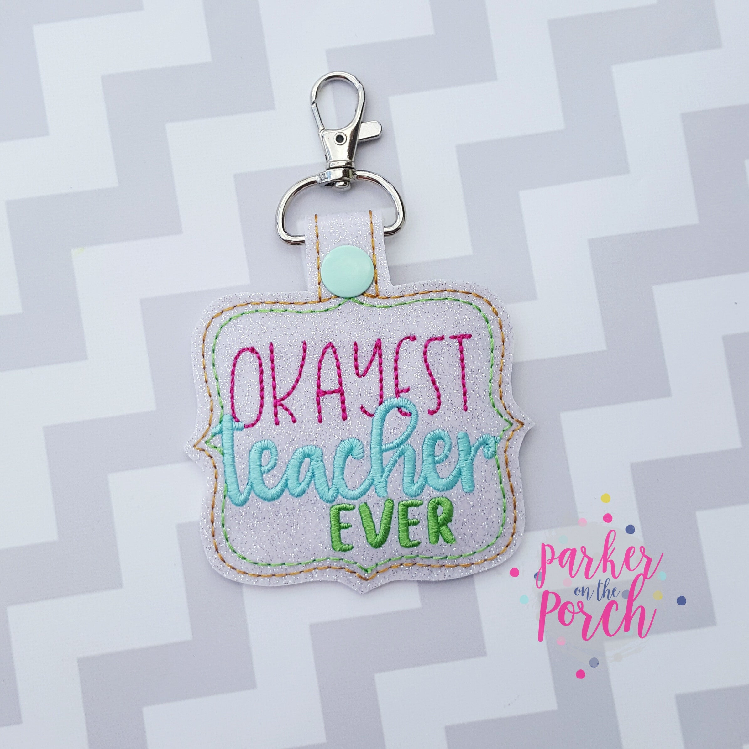 Digital Download- Okayest Teacher Ever Snaptab - in the hoop machine embroidery