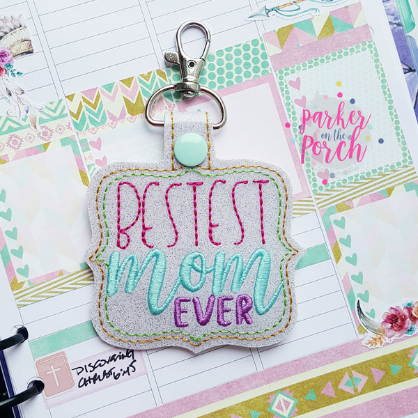 Digital Download- Bestest Mom- Mum Ever Snaptab - in the hoop machine embroidery