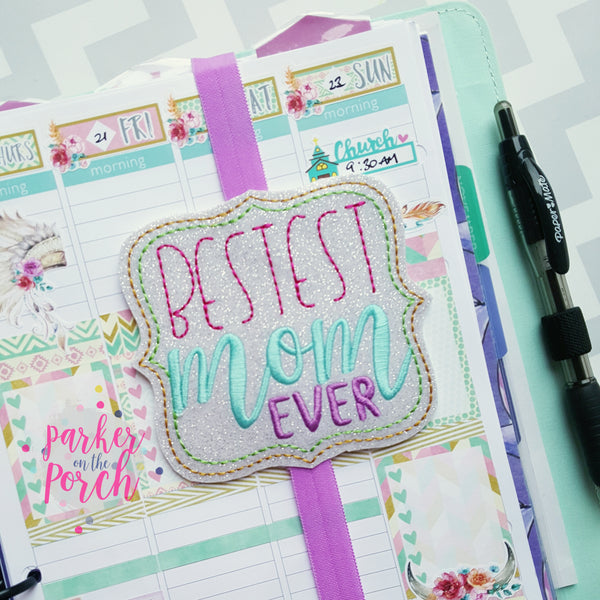 Digital Download- Bestest Mom - Mum Planner Band - in the hoop machine embroidery