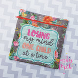 Machine Embroidery Design- Losing My Mind, One Child at a Time - in the hoop machine embroidery