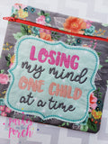 Digital Download- Losing My Mind, One Child at a Time- Embroidery Fill - in the hoop machine embroidery ITH pattern