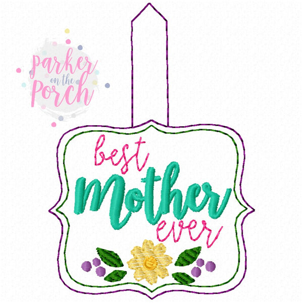 Digital Download- Best Mother Ever Snaptab - in the hoop machine embroidery