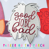 Digital Download- Magical Good to be Bad Banner - in the hoop machine embroidery ITH pattern