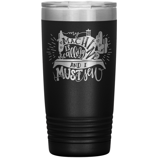 POP Swag- My Machine is Calling 20oz Tumbler - in the hoop machine embroidery ITH pattern