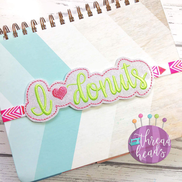 Digital Download- I heart Donuts Planner Band - in the hoop machine embroidery