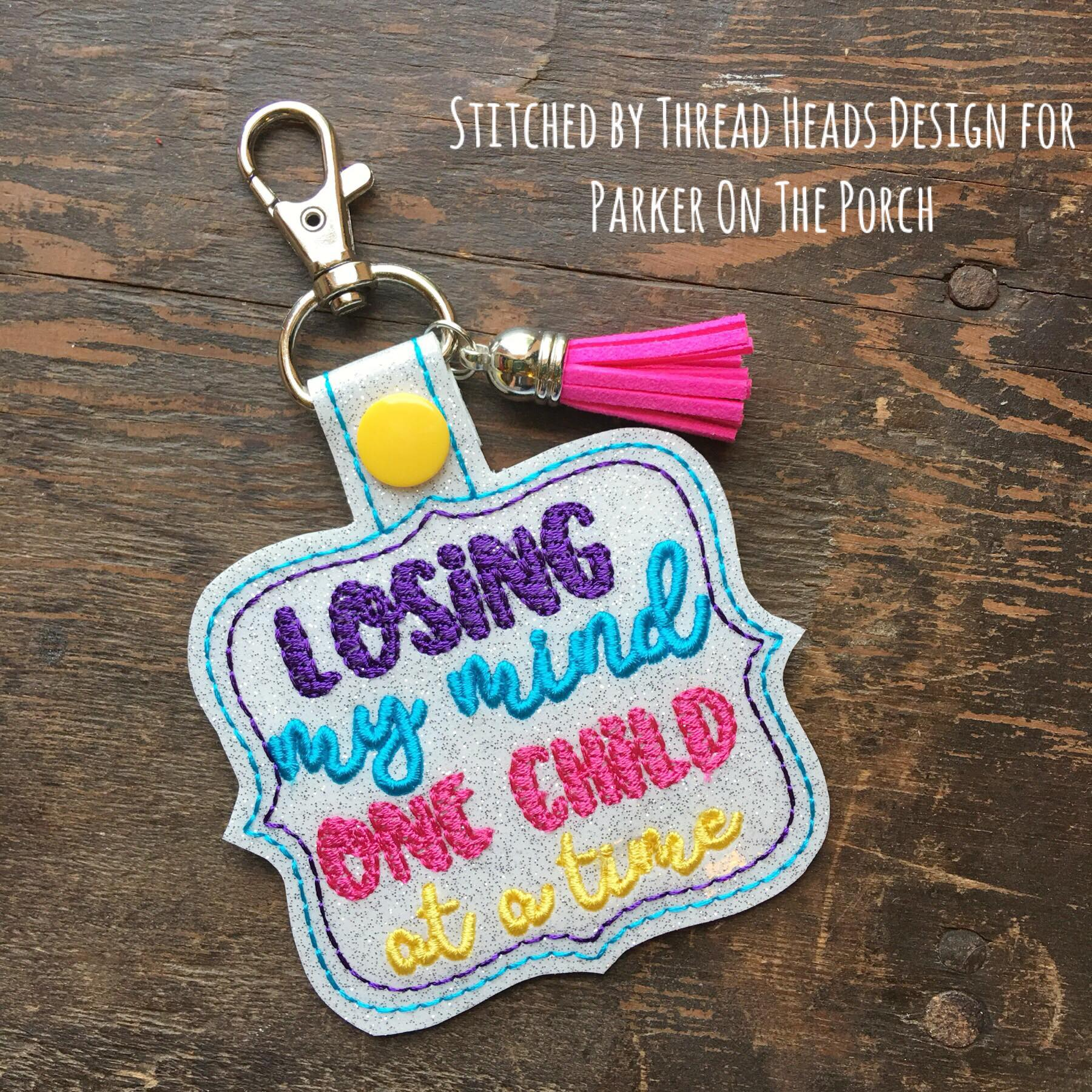 Digital Download - Losing My Mind, One Child at a Time Snaptab - in the hoop machine embroidery ITH pattern