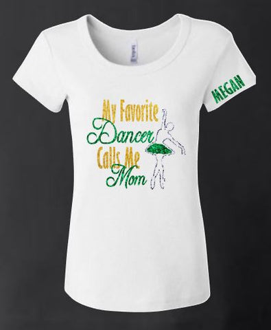My Favorite Dancer - Dance Mom Shirt