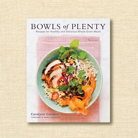Bowls of Plenty: Recipes of healthy and delicious whole-grain meals