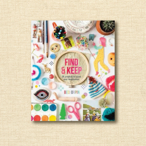 Find & Keep - 26 Projects to Spark your Imagination