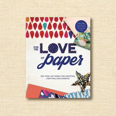 For the Love of Paper: 320 Tear-off Pages for Creating, Crafting, and Sharing (Volume 1)