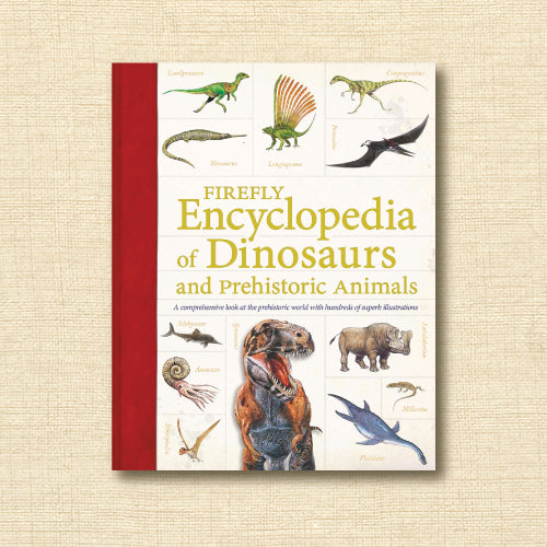 Firefly Encyclopedia of Dinosaurs and Prehistoric Animals