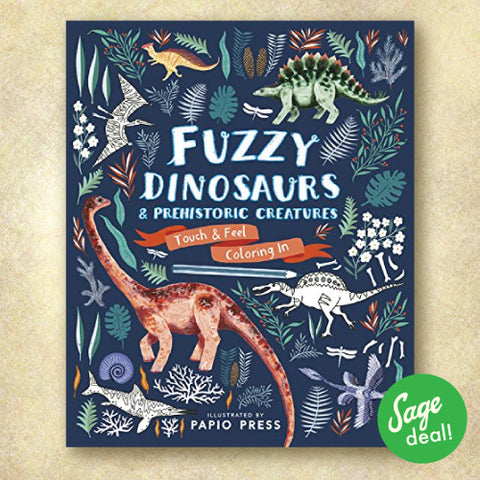 Fuzzy Dinosaurs and Prehistoric Creatures: Touch and Feel Coloring In (Discount Book)