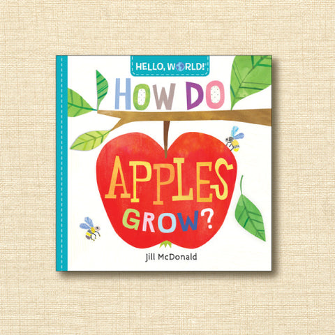 How Do Apples Grow? (Hello, World!)