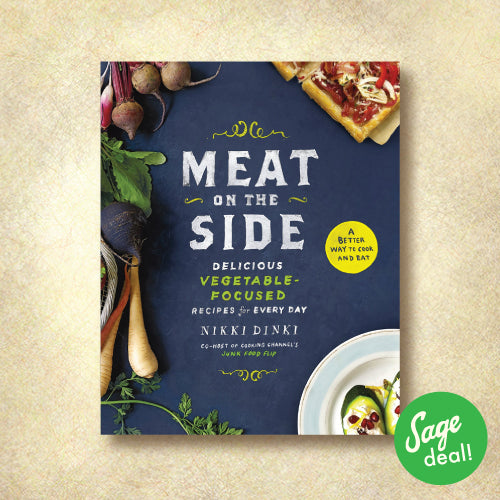 Meat on the Side - Delicious Vegetable-Focused Recipes for Every Day