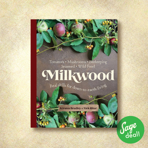 Milkwood - Tomatoes/Mushrooms/Beekeeping/Seaweed/Wild Food - Real Skills for Down-to-Earth Living
