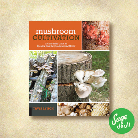 Mushroom Cultivation - An Illustrated Guide to Growing Your Own Mushrooms at Home