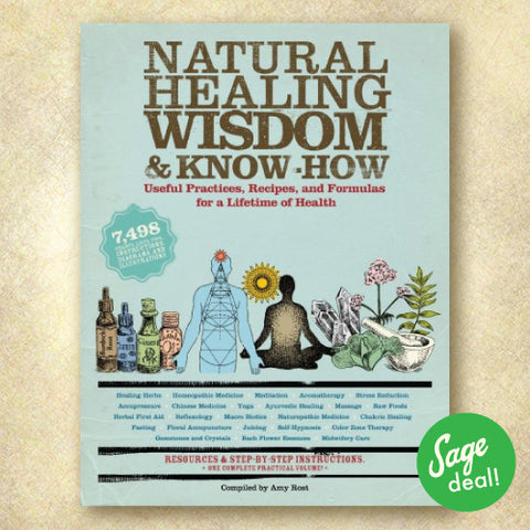 Natural Healing Wisdom & Know How: Useful Practices, Recipes, and Formulas for a Lifetime of Health (Discount Book)