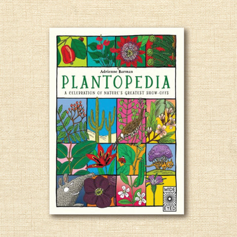 Plantopedia: A celebration of nature's Greatest Show-Offs