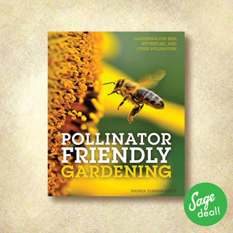 Pollinator Friendly Gardening - Gardening for Bees, Butterflies, and Other Pollinators