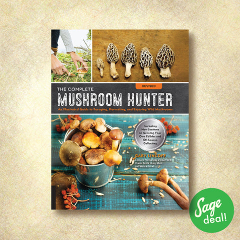 The Complete Mushroom Hunter - An Illustrated Guide to Foraging, Harvesting, and Enjoying Wild Mushrooms