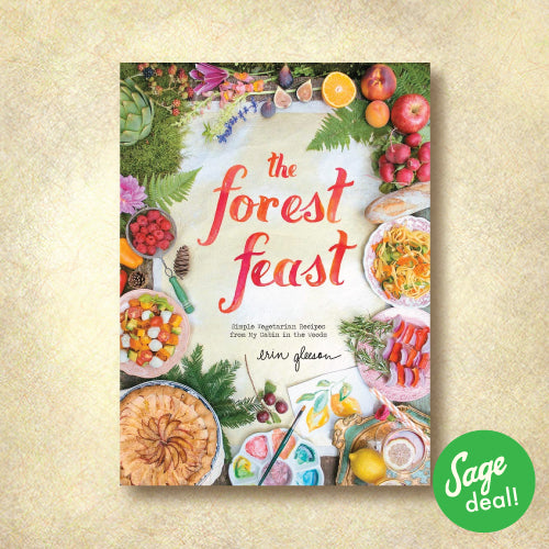 The Forest Feast - Simple Vegetarian Recipes from My Cabin in the Woods